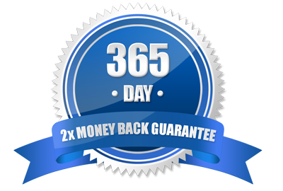 365 Day Double Money Back Gurantee